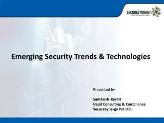 Emerging Security Trends & Technologies