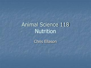 Animal Science 118 Nutrition