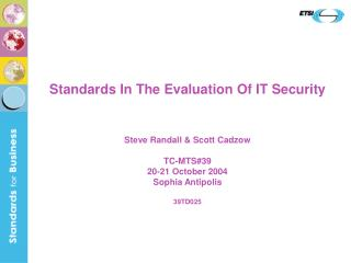 Standards In The Evaluation Of IT Security