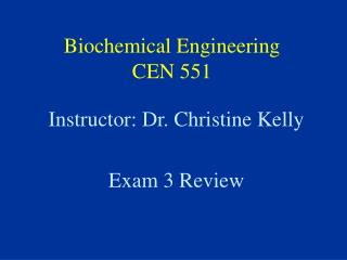 Biochemical Engineering CEN 551