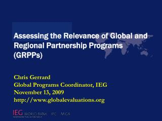 Assessing the Relevance of Global and Regional Partnership Programs  (GRPPs)