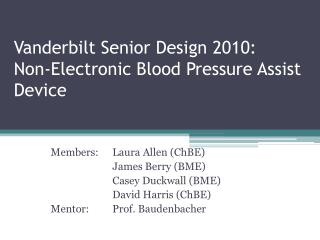 Vanderbilt Senior Design 2010: Non-Electronic Blood Pressure Assist Device
