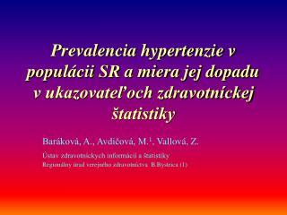 Prevalencia hypertenzie v populácii SR a miera jej dopadu v ukazovateľoch zdravotníckej štatistiky