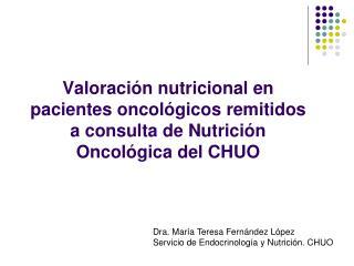 Dra. María Teresa Fernández López       Servicio de Endocrinología y Nutrición. CHUO