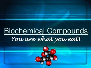 Biochemical Compounds