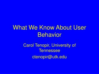 What We Know About User Behavior