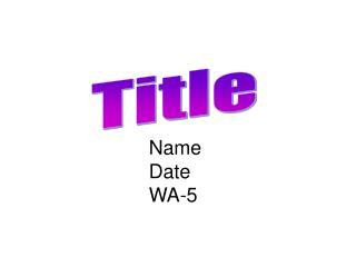 Name Date WA-5