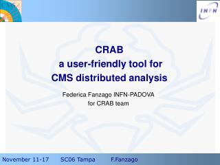 CRAB  a user-friendly tool for  CMS distributed analysis