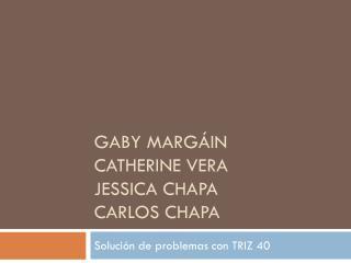 Gaby  Margáin Catherine vera jessica  chapa carlos  chapa