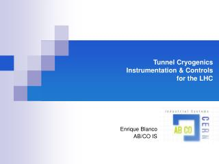 Tunnel Cryogenics  Instrumentation & Controls  for the LHC