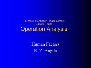 For More Information Please contact  Canada Techs Operation Analysis