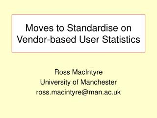 Moves to Standardise on Vendor-based User Statistics