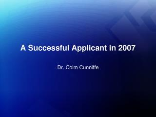 A Successful Applicant in 2007