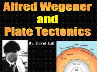 Alfred Wegener and Plate Tectonics