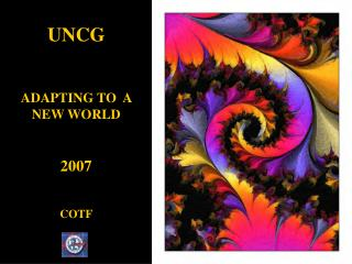 UNCG ADAPTING TO  A NEW WORLD 2007 COTF