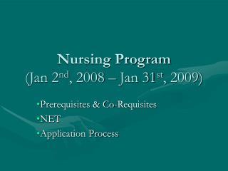 Nursing Program (Jan 2 nd , 2008 – Jan 31 st , 2009)