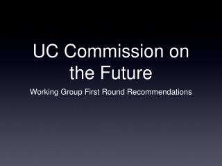 UC Commission on the Future