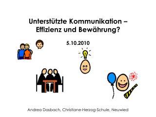Unterstützte Kommunikation – Effizienz und Bewährung? 5.10.2010