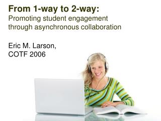 From 1-way to 2-way: Promoting student engagement through asynchronous collaboration