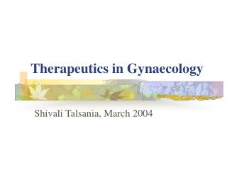 Therapeutics in Gynaecology