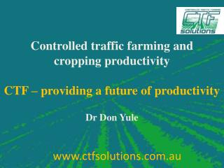 Controlled traffic farming and  cropping productivity CTF – providing a future of productivity