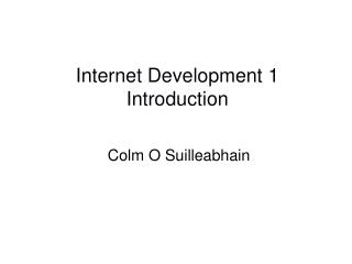 Internet Development 1 Introduction