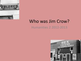 Who was Jim Crow?