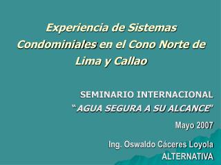 Experiencia de  Sistemas Condominiales  en el Cono Norte  de Lima y Callao
