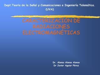 Dept.Teoría de la Señal y Comunicaciones e Ingeniería Telemática. (UVA)