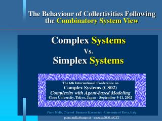 The Behaviour of Collectivities Following the  Combinatory System View