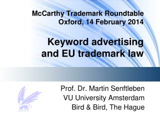 Prof. Dr. Martin Senftleben VU University Amsterdam Bird & Bird, The Hague