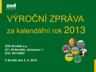 VÝROČNÍ ZPRÁVA  za kalendářní rok  2013