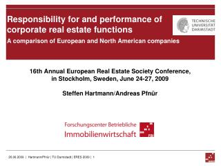 16th Annual European Real Estate Society Conference,  in Stockholm, Sweden, June 24-27, 2009