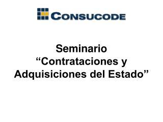 Seminario  Contrataciones y Adquisiciones del Estado
