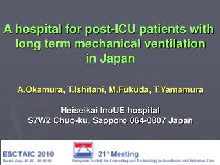 A hospital for post-ICU patients with  long term mechanical ventilation in Japan