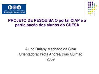 PROJETO DE PESQUISA O portal CIAP e a participação dos alunos do CUFSA
