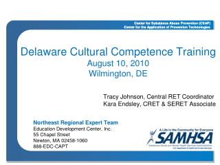 Delaware Cultural Competence Training August 10, 2010 Wilmington, DE