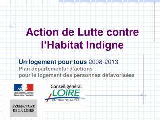 Action de Lutte contre l'Habitat Indigne