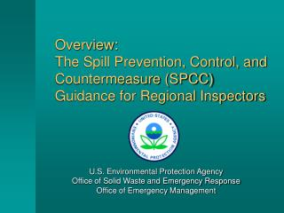 Overview:  The Spill Prevention, Control, and Countermeasure SPCC Guidance for Regional Inspectors