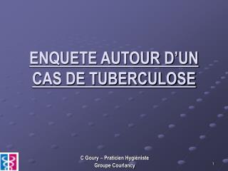 ENQUETE AUTOUR D�UN CAS DE TUBERCULOSE