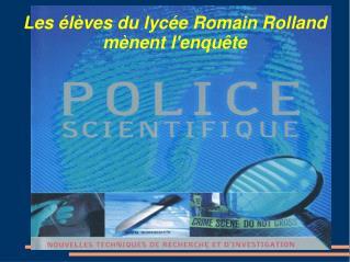 Les élèves du lycée Romain Rolland mènent l'enquête
