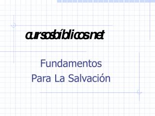 Fundamentos  Para La Salvaci ón
