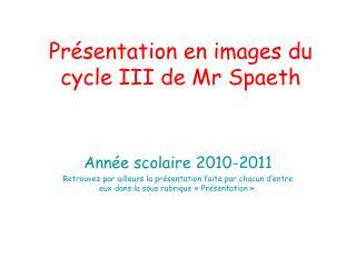 Présentation en images du cycle III de Mr Spaeth