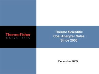 Thermo Scientific Coal Analyzer Sales  Since 2000