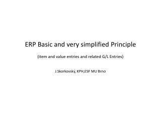 ERP Basic and very simplified Principle (item and value entries and related G/L Entries)
