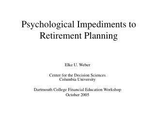 Psychological Impediments to Retirement Planning