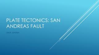 Plate tectonics: san Andreas fault