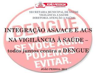 SECRETARIA MUNICIPAL DE SAÚDE VIGILÂNCIA A SAÚDE DIRETORIA ATENÇÃO A SAÚDE