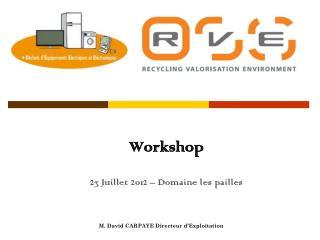 Workshop  23 Juillet 2012 � Domaine les pailles