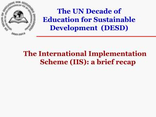 The UN Decade of Education for Sustainable Development  (DESD)